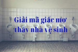 Mơ thấy nhà vệ sinh bẩn
