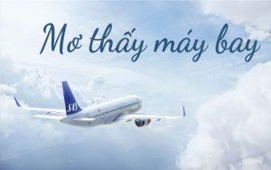 mơ thấy máy bay đánh con gì